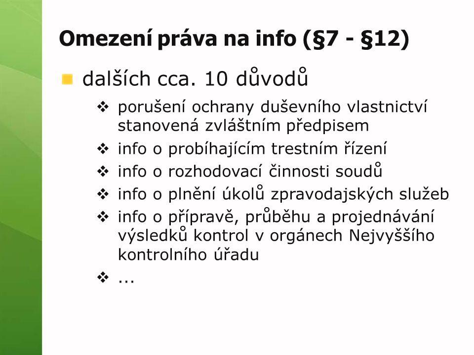 Omezení práva na info (§7 - §12) dalších cca. 10 důvodů  porušení ochrany duševního vlastnictví stanovená zvláštním předpisem  info o probíhajícím t