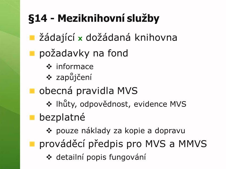 §14 - Meziknihovní služby žádající x dožádaná knihovna požadavky na fond  informace  zapůjčení obecná pravidla MVS  lhůty, odpovědnost, evidence MV
