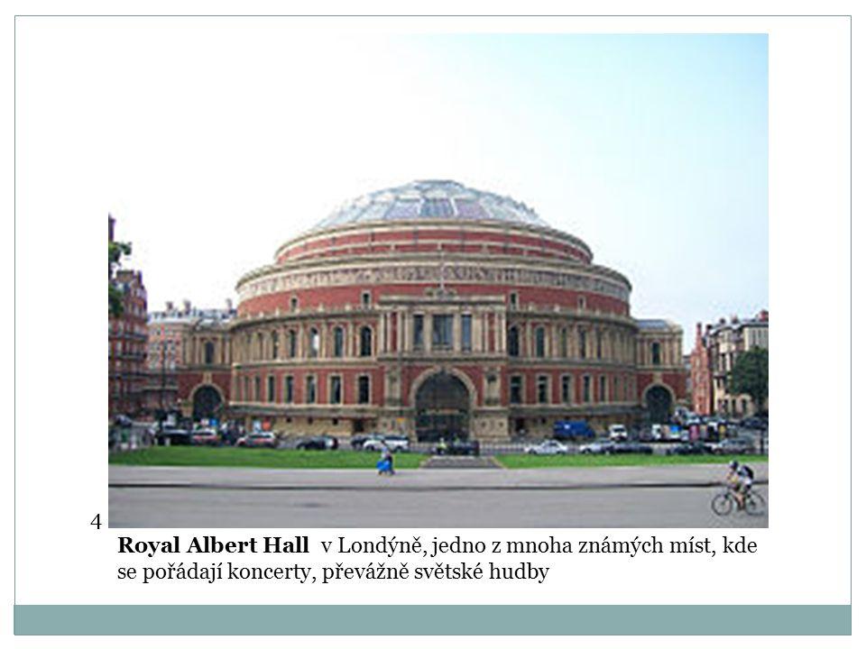 Royal Albert Hall v Londýně, jedno z mnoha známých míst, kde se pořádají koncerty, převážně světské hudby 4