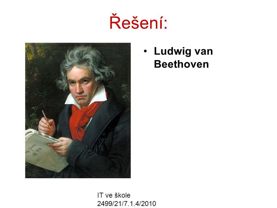 IT ve škole 2499/21/7.1.4/2010 Řešení: Ludwig van Beethoven