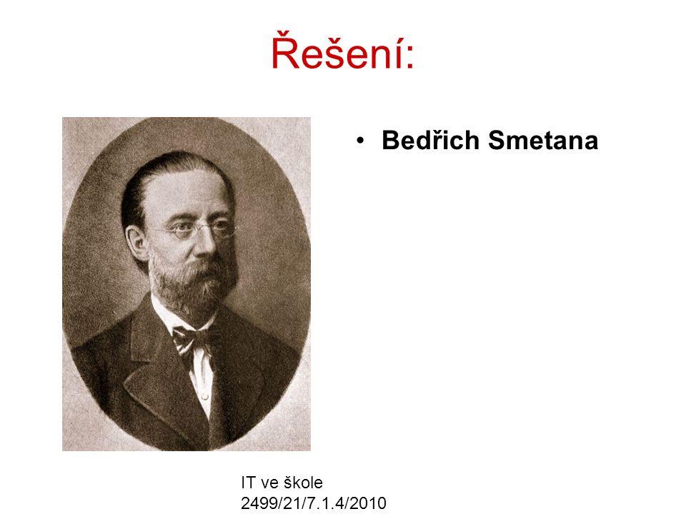 IT ve škole 2499/21/7.1.4/2010 Řešení: Bedřich Smetana