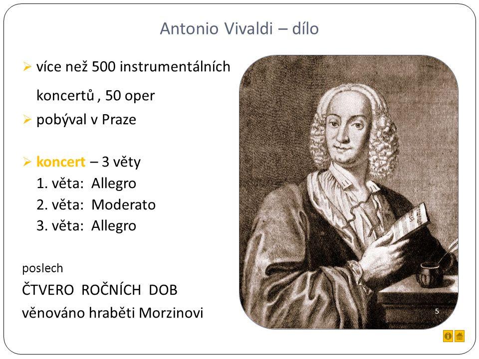Antonio Vivaldi – dílo  více než 500 instrumentálních koncertů, 50 oper  pobýval v Praze  koncert – 3 věty 1.