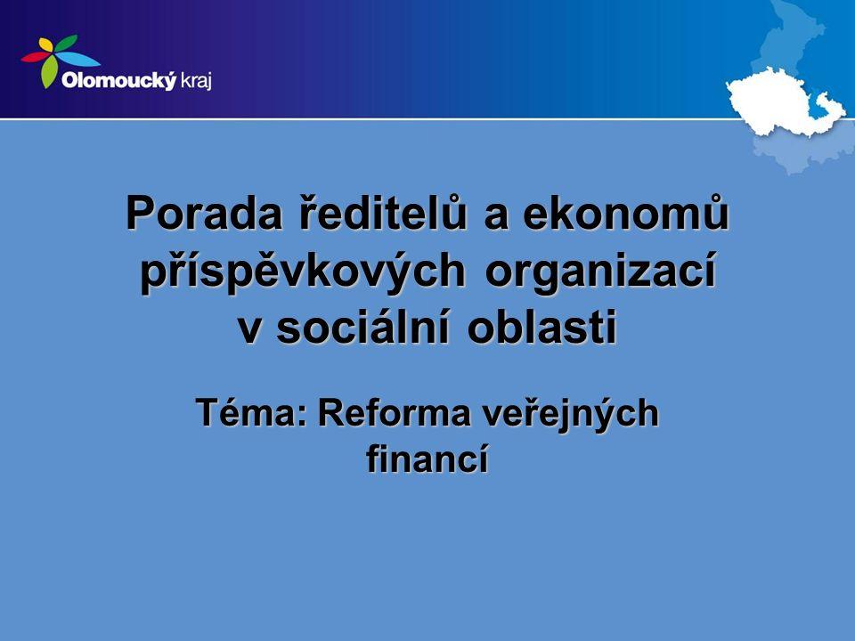 Porada ředitelů a ekonomů příspěvkových organizací v sociální oblasti Téma: Reforma veřejných financí