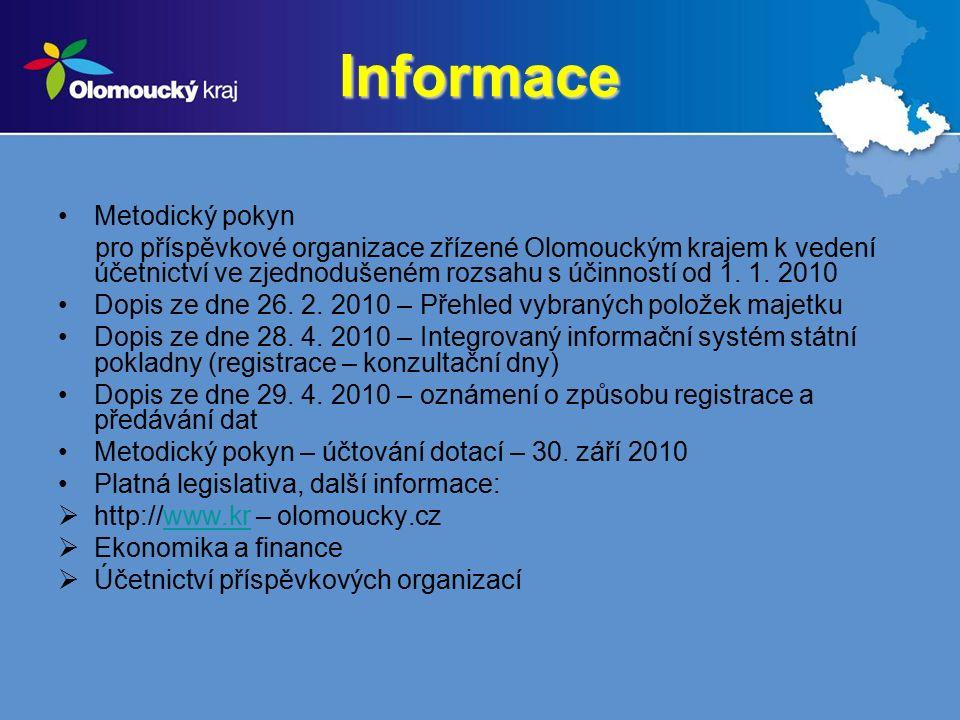 Informace Metodický pokyn pro příspěvkové organizace zřízené Olomouckým krajem k vedení účetnictví ve zjednodušeném rozsahu s účinností od 1. 1. 2010