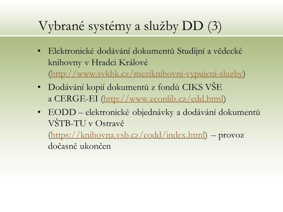 Vybrané systémy a služby DD (3) Elektronické dodávání dokumentů Studijní a vědecké knihovny v Hradci Králové (http://www.svkhk.cz/meziknihovni-vypujcn