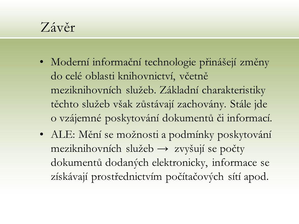 Závěr Moderní informační technologie přinášejí změny do celé oblasti knihovnictví, včetně meziknihovních služeb. Základní charakteristiky těchto služe