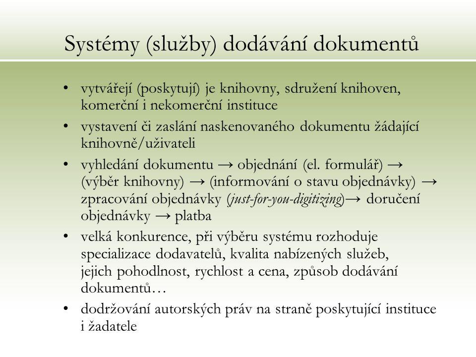 Systémy (služby) dodávání dokumentů vytvářejí (poskytují) je knihovny, sdružení knihoven, komerční i nekomerční instituce vystavení či zaslání naskeno