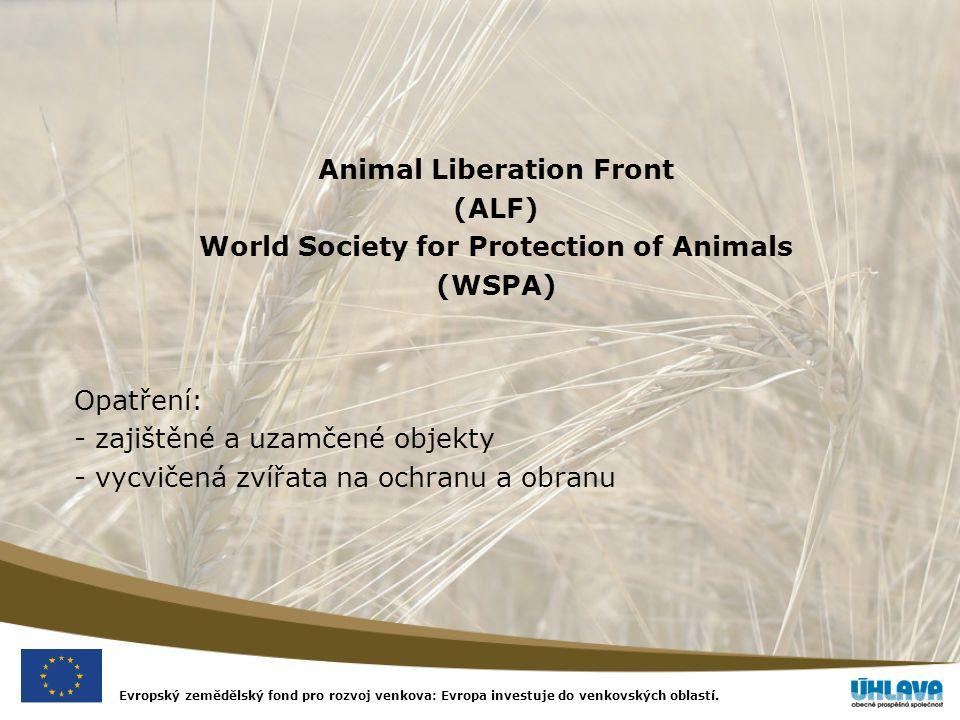 Evropský zemědělský fond pro rozvoj venkova: Evropa investuje do venkovských oblastí. Animal Liberation Front (ALF) World Society for Protection of An