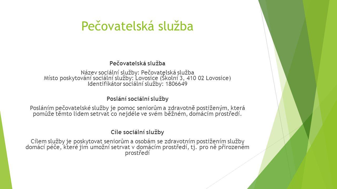 Pečovatelská služba Název sociální služby: Pečovatelská služba Místo poskytování sociální služby: Lovosice (Školní 3, 410 02 Lovosice) Identifikátor s