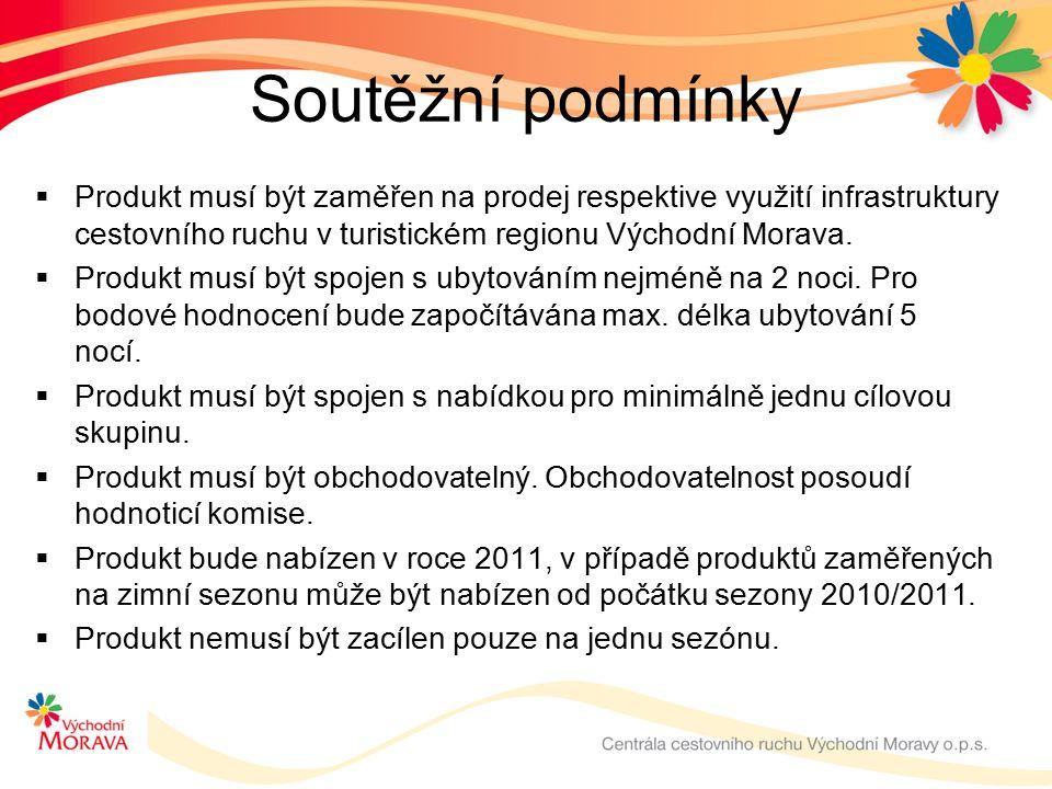 Soutěžní podmínky  Produkt musí být zaměřen na prodej respektive využití infrastruktury cestovního ruchu v turistickém regionu Východní Morava.