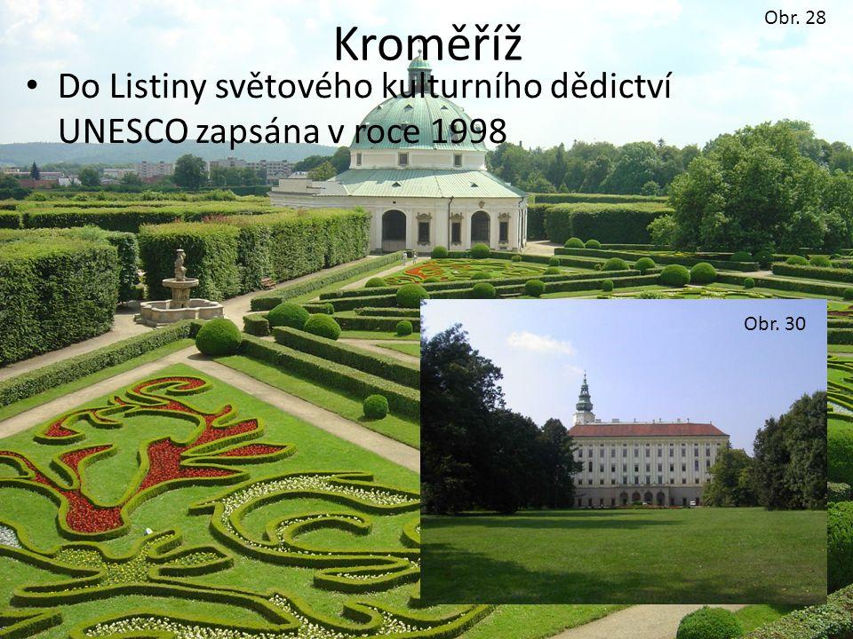 Obr. 28 Kroměříž Do Listiny světového kulturního dědictví UNESCO zapsána v roce 1998 Obr. 30