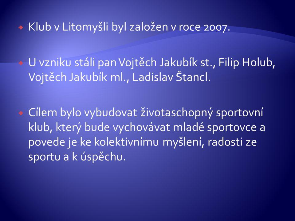  Klub v Litomyšli byl založen v roce 2007.  U vzniku stáli pan Vojtěch Jakubík st., Filip Holub, Vojtěch Jakubík ml., Ladislav Štancl.  Cílem bylo