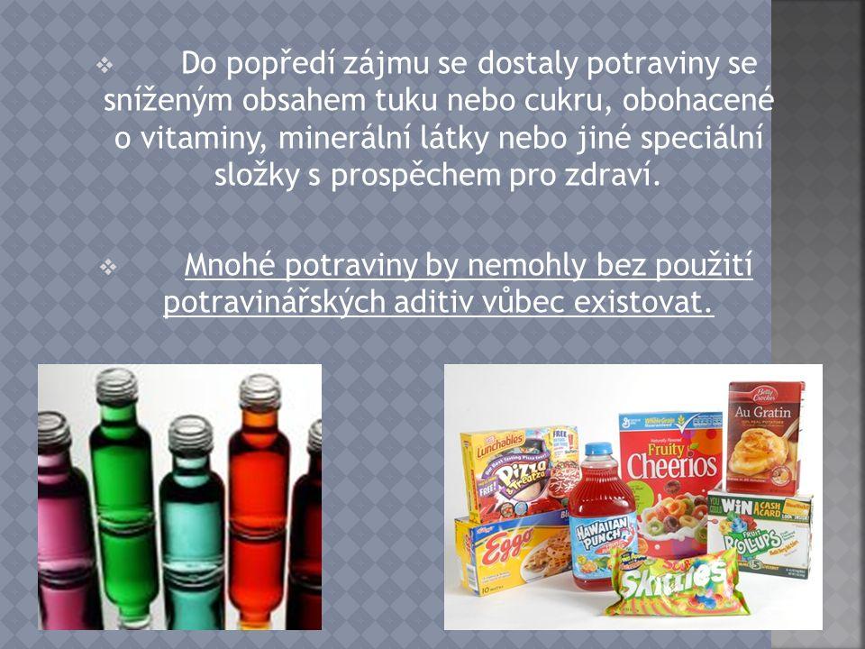  Do popředí zájmu se dostaly potraviny se sníženým obsahem tuku nebo cukru, obohacené o vitaminy, minerální látky nebo jiné speciální složky s prospě
