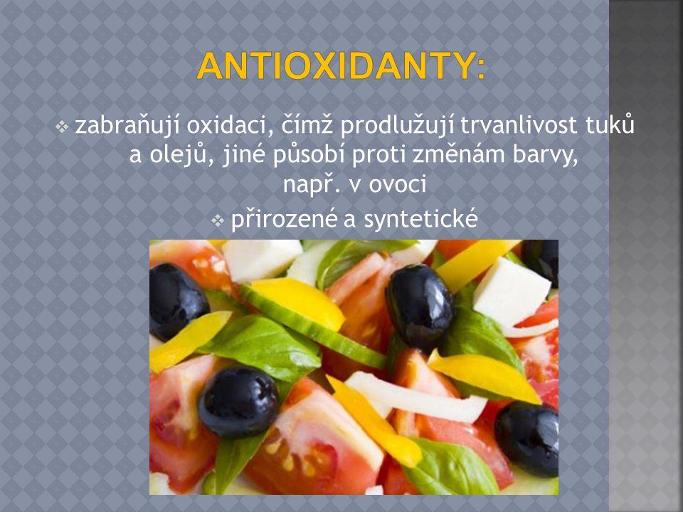  zabraňují oxidaci, čímž prodlužují trvanlivost tuků a olejů, jiné působí proti změnám barvy, např. v ovoci  přirozené a syntetické