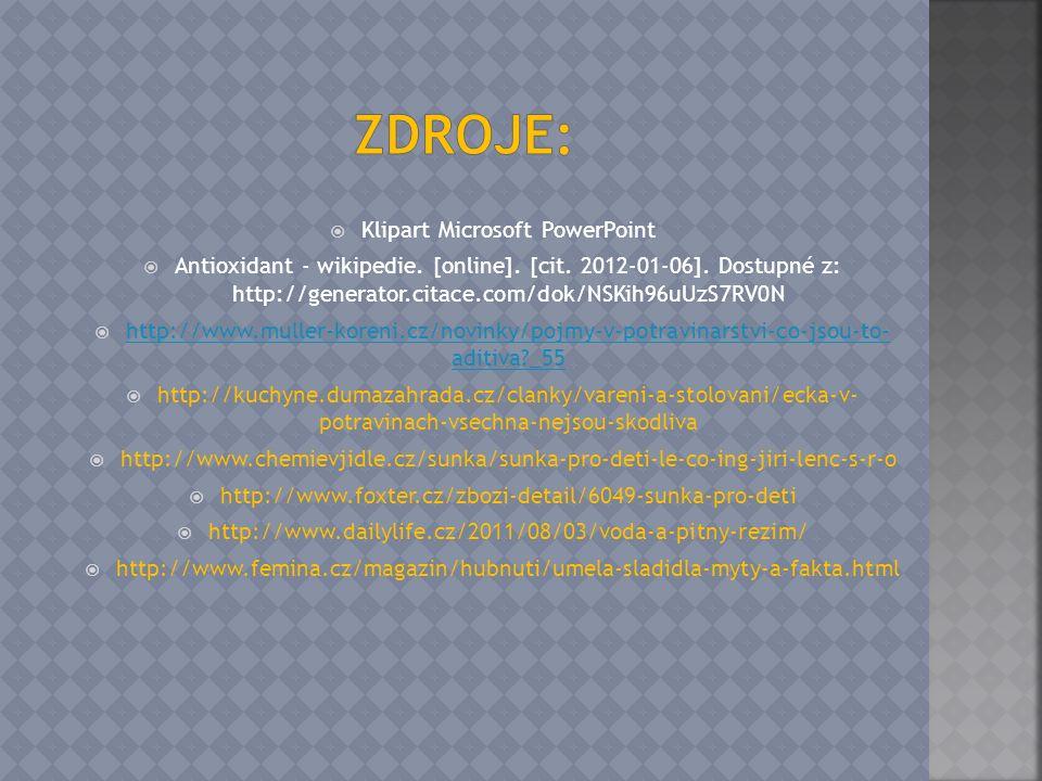 Klipart Microsoft PowerPoint  Antioxidant - wikipedie. [online]. [cit. 2012-01-06]. Dostupné z: http://generator.citace.com/dok/NSKih96uUzS7RV0N 