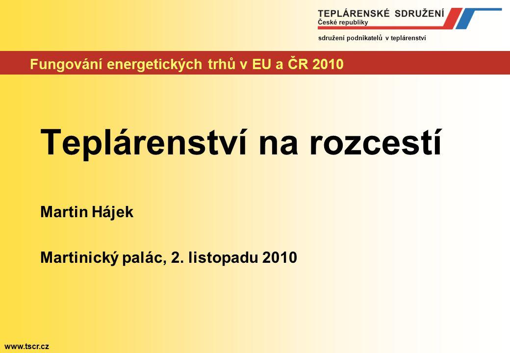 sdružení podnikatelů v teplárenství www.tscr.cz Význam teplárenství v ČR Centrální výroba tepla pokrývá přibližně 50 % celkové spotřeby Na soustavy zásobování tepelnou energií je připojeno přibližně 1,6 milionu domácností Z kombinované výrobě elektřiny a tepla pochází 14 % hrubé domácí výroby elektřiny Orientace převážně na domácí energetické zdroje, převážně tuzemské hnědé a černé uhlí.
