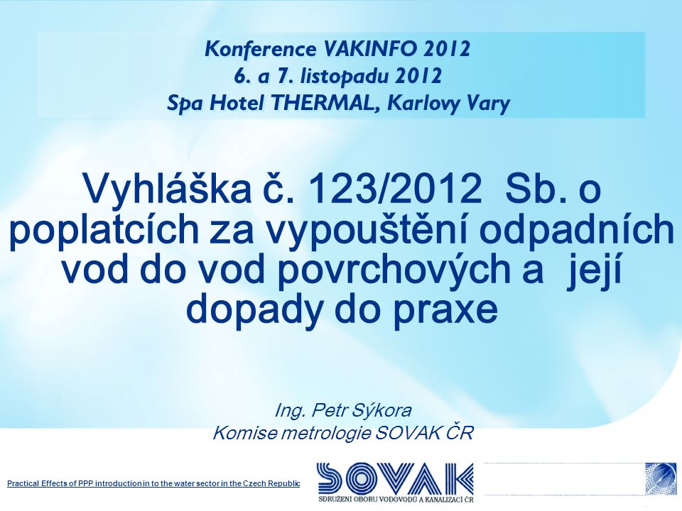 Practical Effects of PPP introduction in to the water sector in the Czech Republic § 3 odst.