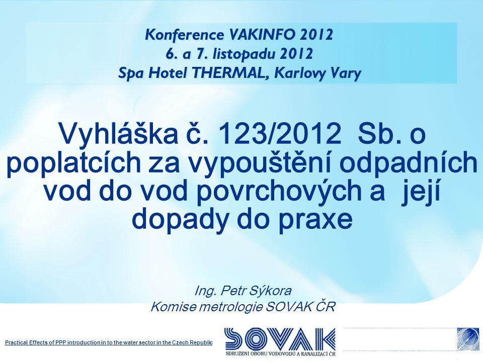 Practical Effects of PPP introduction in to the water sector in the Czech Republic PRÁVNÍ RÁMEC POPLATKOVÉ AGENDY Zákon č.