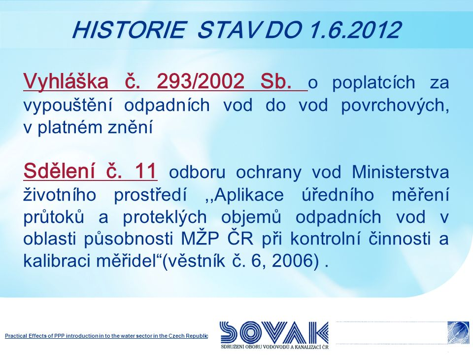 Practical Effects of PPP introduction in to the water sector in the Czech Republic  Vyhláška č.