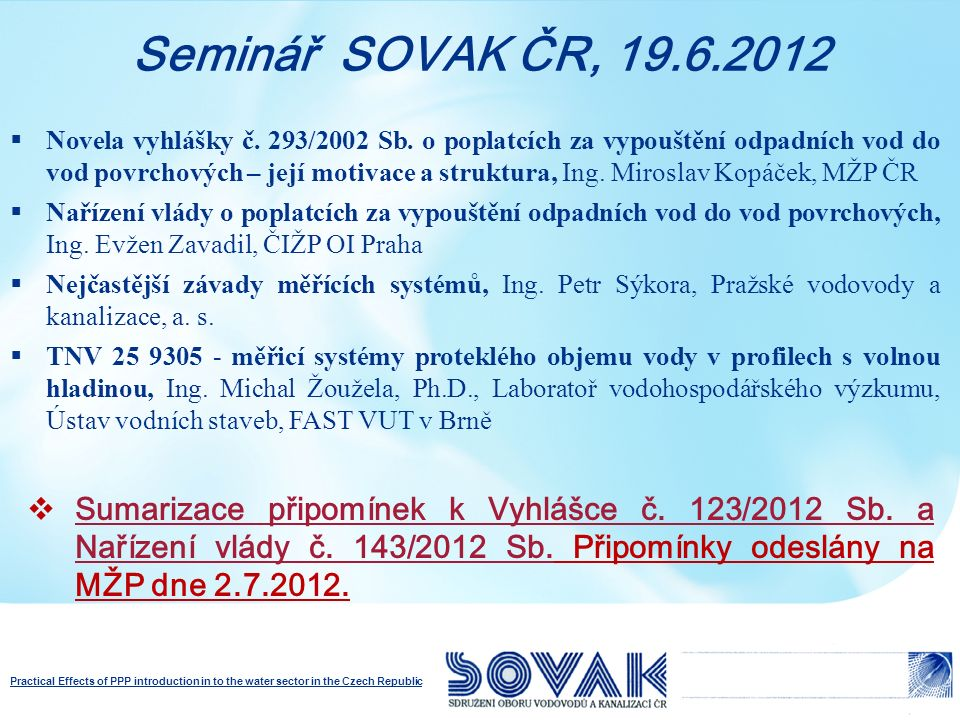 Practical Effects of PPP introduction in to the water sector in the Czech Republic Děkuji za pozornost