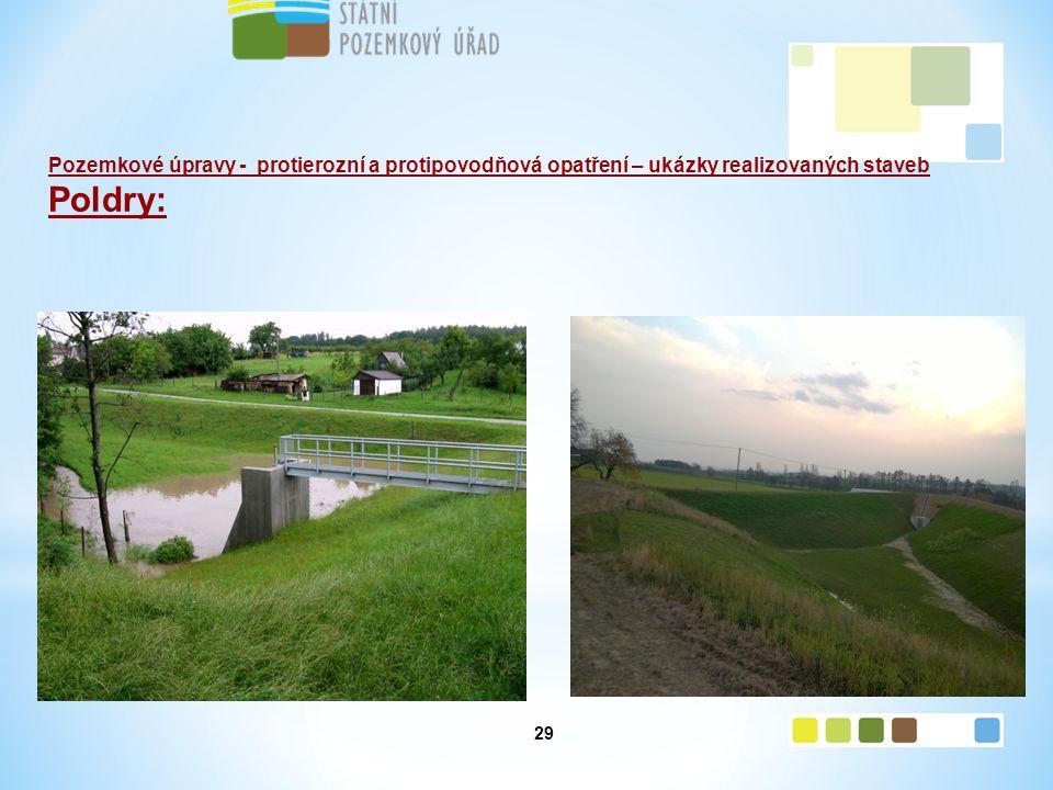 29 Pozemkové úpravy - protierozní a protipovodňová opatření – ukázky realizovaných staveb Poldry: