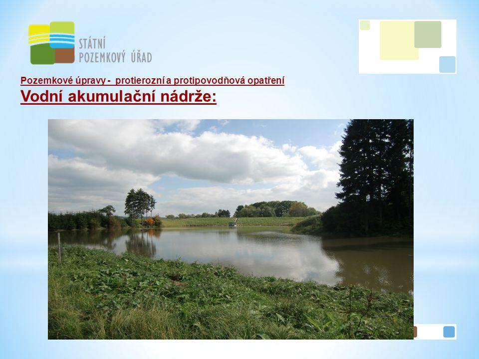 33 Pozemkové úpravy - protierozní a protipovodňová opatření Vodní akumulační nádrže: