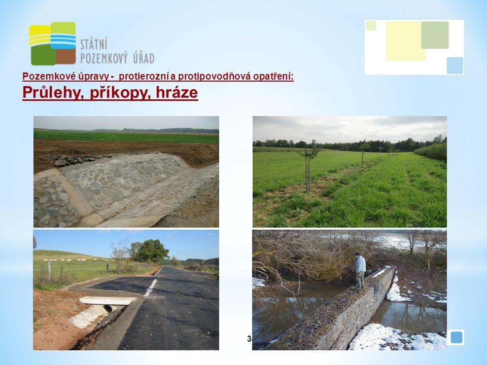 34 Pozemkové úpravy - protierozní a protipovodňová opatření: Průlehy, příkopy, hráze