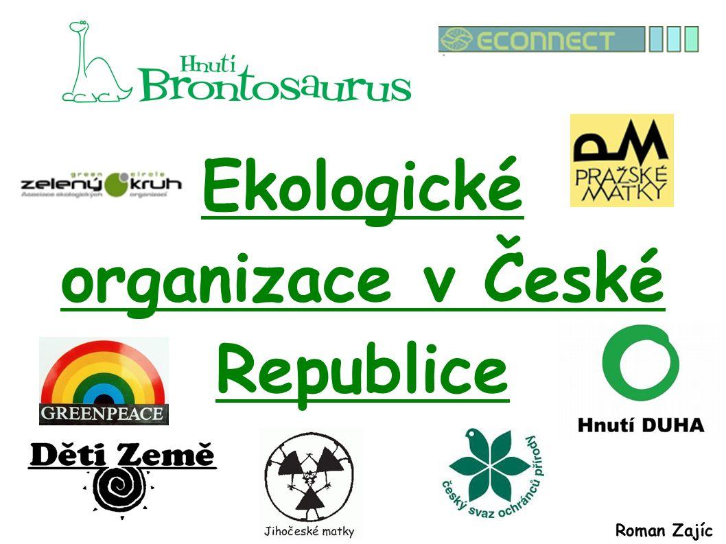 Roman Zajíc Ekologické organizace v České Republice
