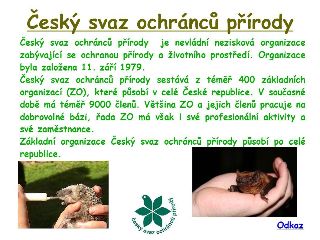 Český svaz ochránců přírody Český svaz ochránců přírody je nevládní nezisková organizace zabývající se ochranou přírody a životního prostředí. Organiz