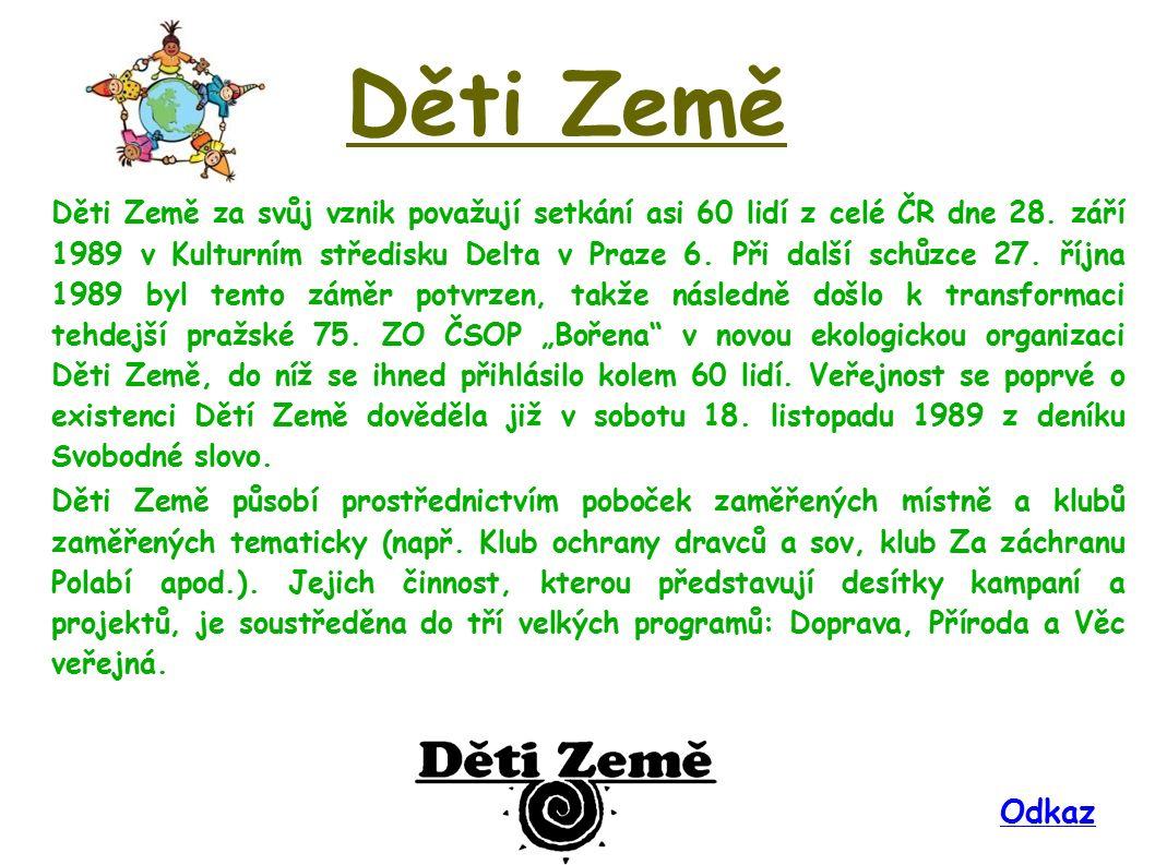 Děti Země Děti Země za svůj vznik považují setkání asi 60 lidí z celé ČR dne 28. září 1989 v Kulturním středisku Delta v Praze 6. Při další schůzce 27