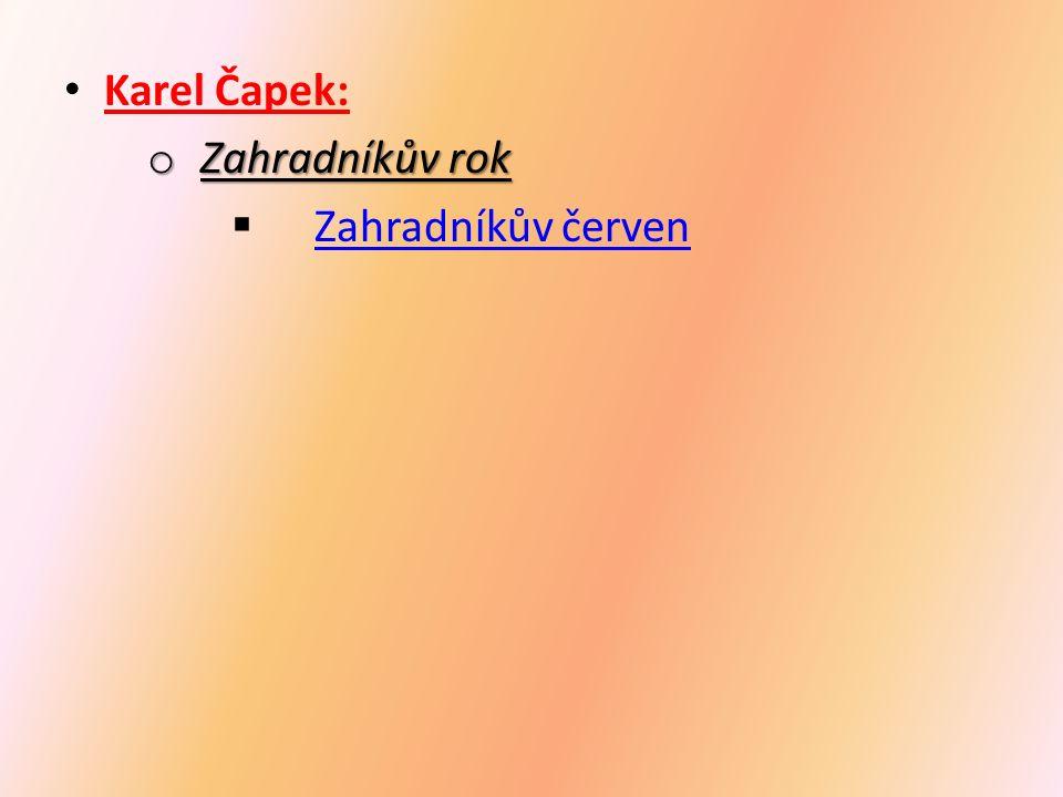 Karel Čapek: o Zahradníkův rok  Zahradníkův červen Zahradníkův červen