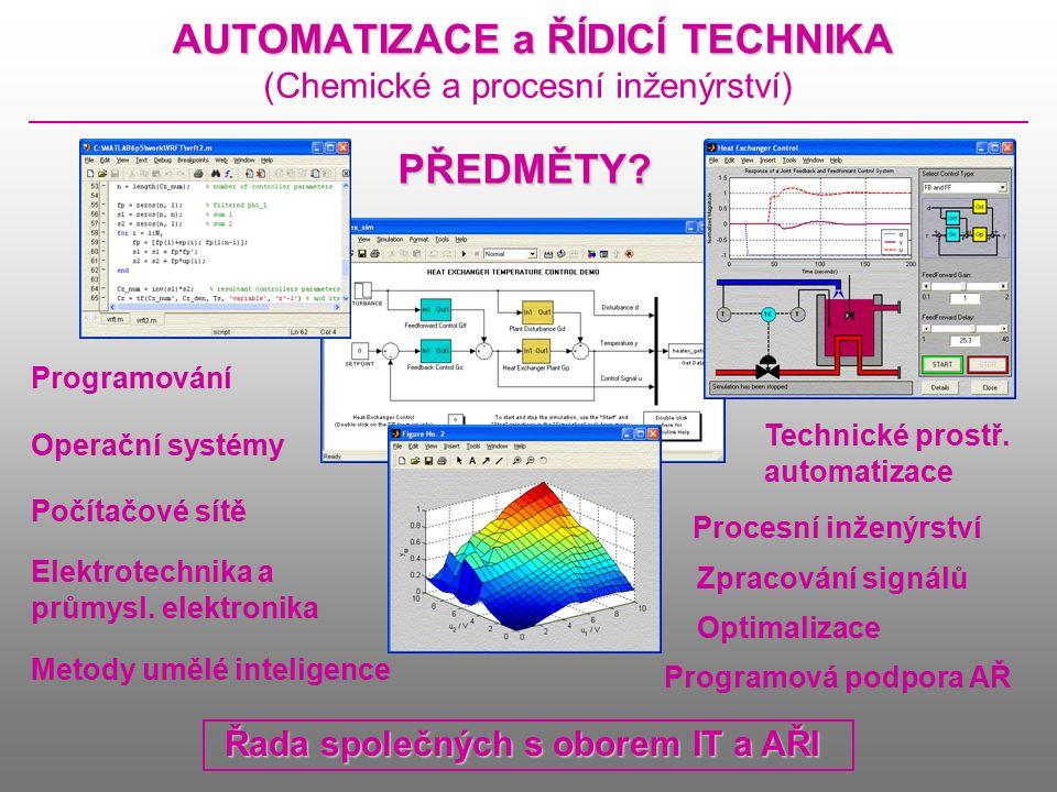 AUTOMATIZACE a ŘÍDICÍ TECHNIKA (Chemické a procesní inženýrství) PŘEDMĚTY.