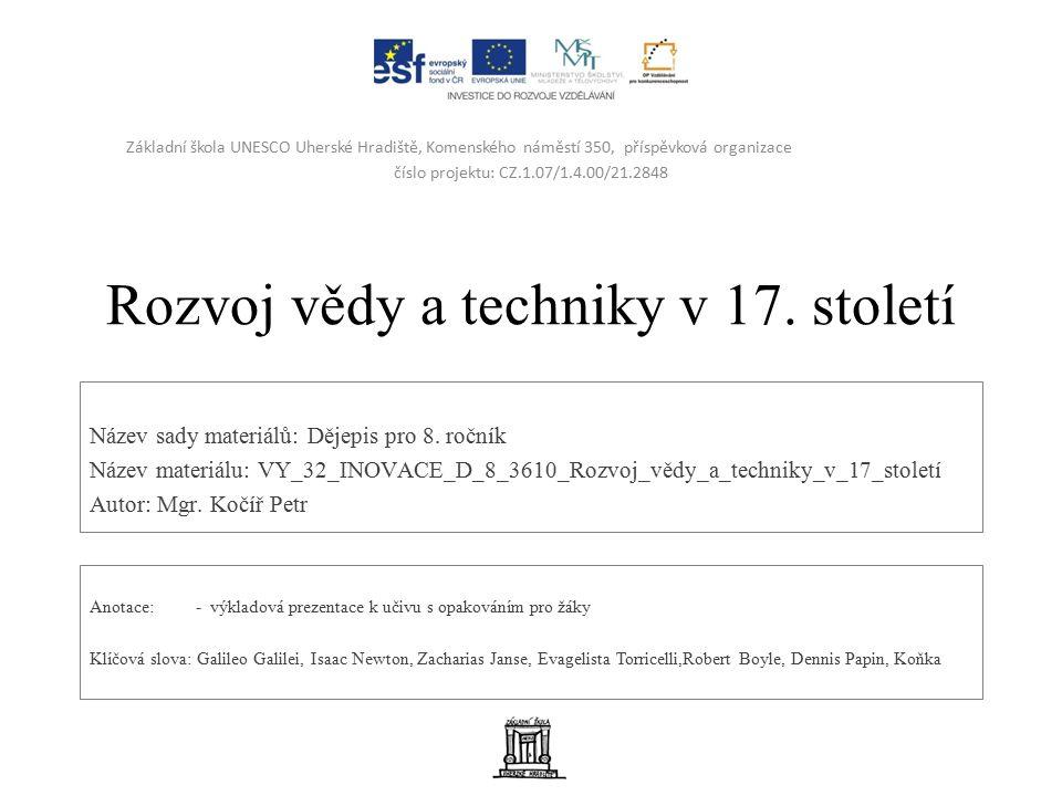 Rozvoj vědy a techniky v 17.století Název sady materiálů: Dějepis pro 8.