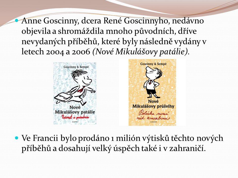 Anne Goscinny, dcera René Goscinnyho, nedávno objevila a shromáždila mnoho původních, dříve nevydaných příběhů, které byly následně vydány v letech 2004 a 2006 (Nové Mikulášovy patálie).