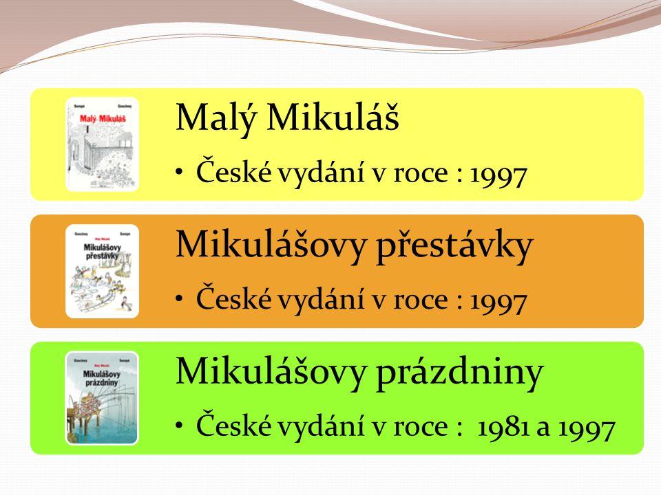 Malý Mikuláš České vydání v roce : 1997 Mikulášovy přestávky České vydání v roce : 1997 Mikulášovy prázdniny České vydání v roce : 1981 a 1997