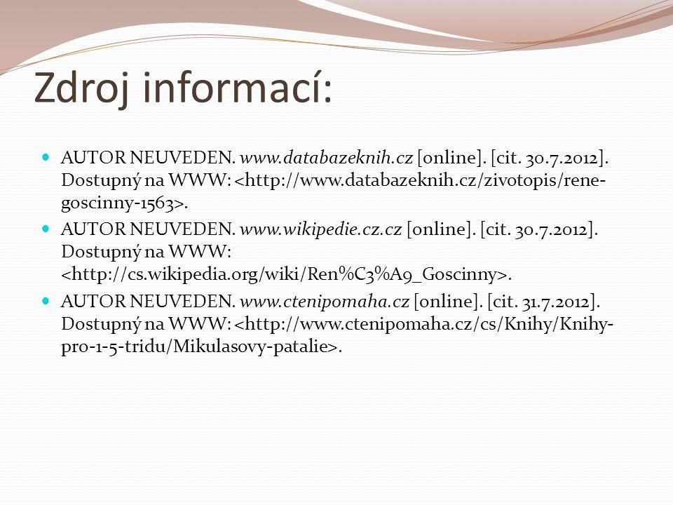 Zdroj informací: AUTOR NEUVEDEN. www.databazeknih.cz [online].