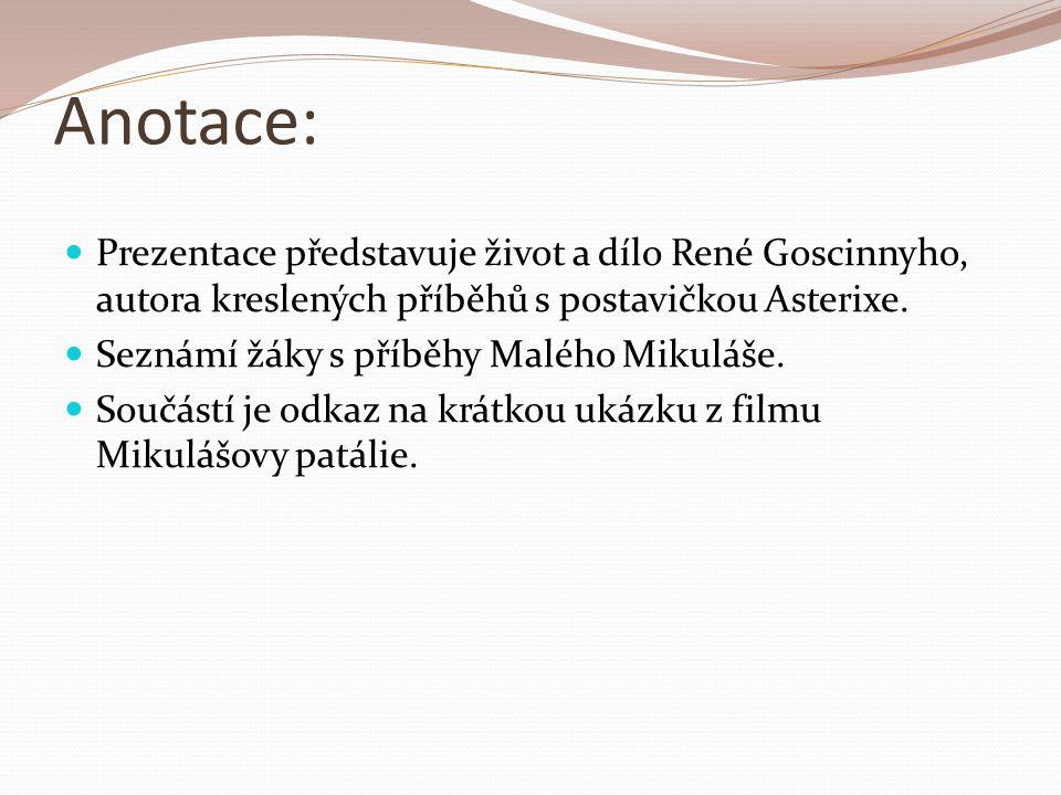 Anotace: Prezentace představuje život a dílo René Goscinnyho, autora kreslených příběhů s postavičkou Asterixe.