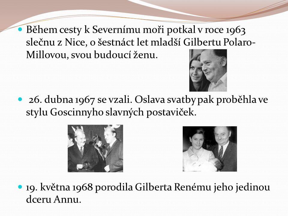 Během cesty k Severnímu moři potkal v roce 1963 slečnu z Nice, o šestnáct let mladší Gilbertu Polaro- Millovou, svou budoucí ženu.