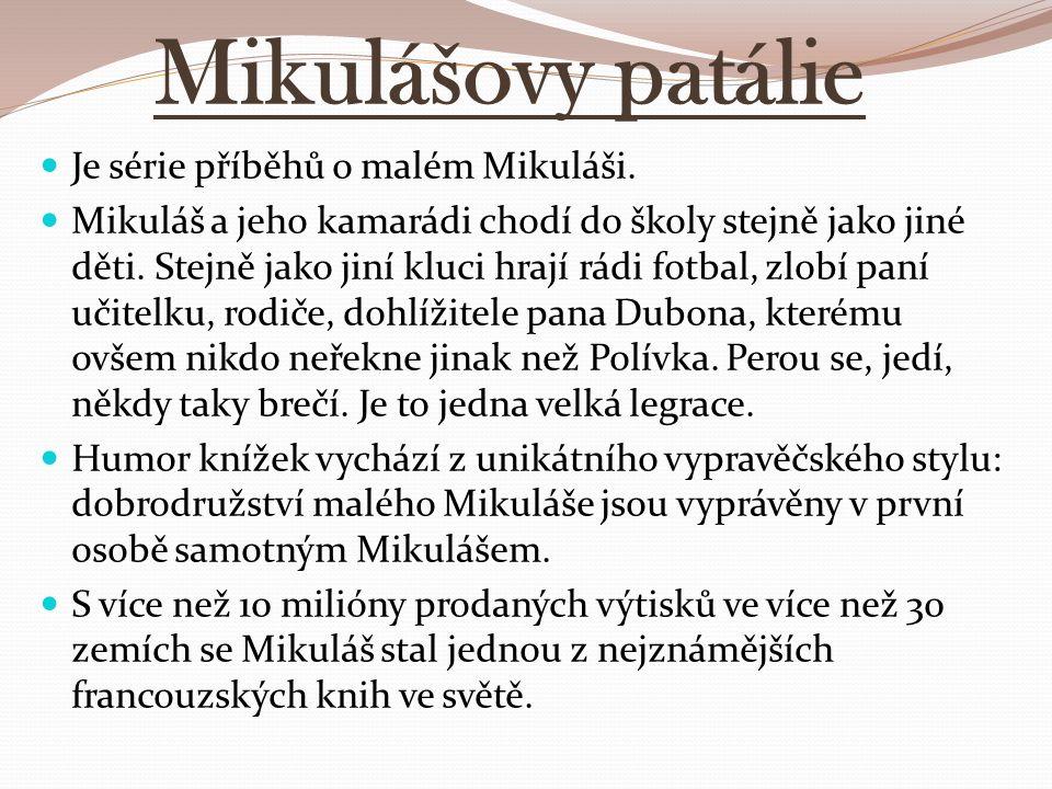Mikulášovy patálie Je série příběhů o malém Mikuláši.