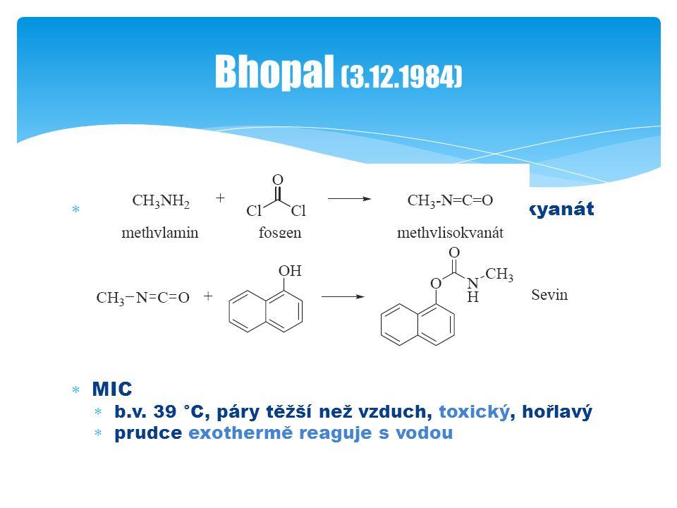  Výroba pesticidů – meziprodukt methylisokyanát  MIC  b.v.