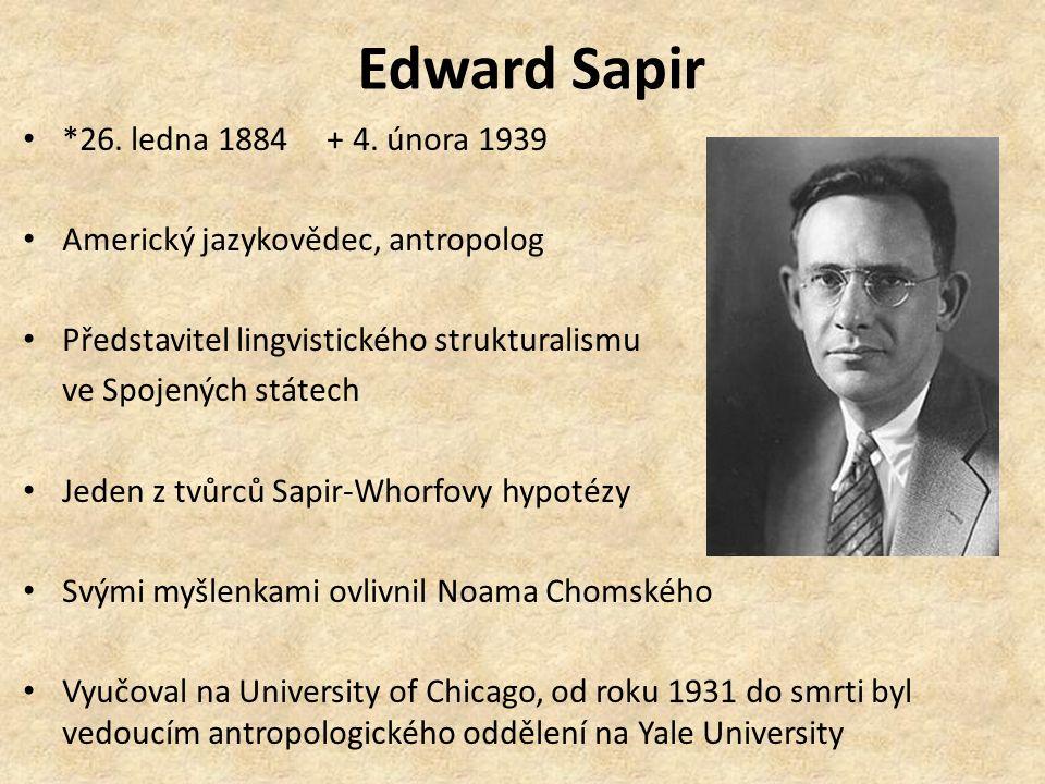 Edward Sapir *26. ledna 1884 + 4.