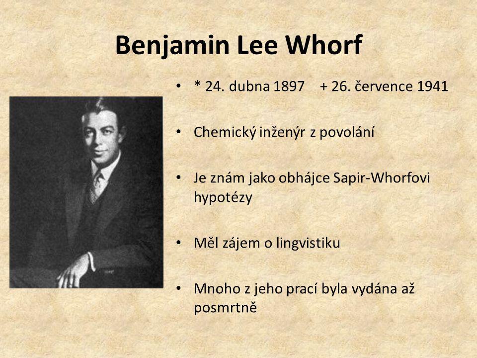 Benjamin Lee Whorf * 24. dubna 1897 + 26.