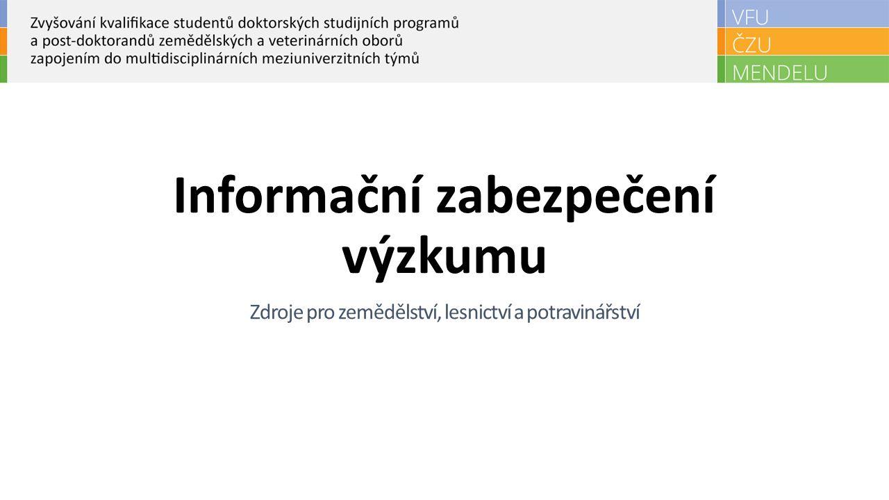 Informační zabezpečení výzkumu Zdroje pro zemědělství, lesnictví a potravinářství