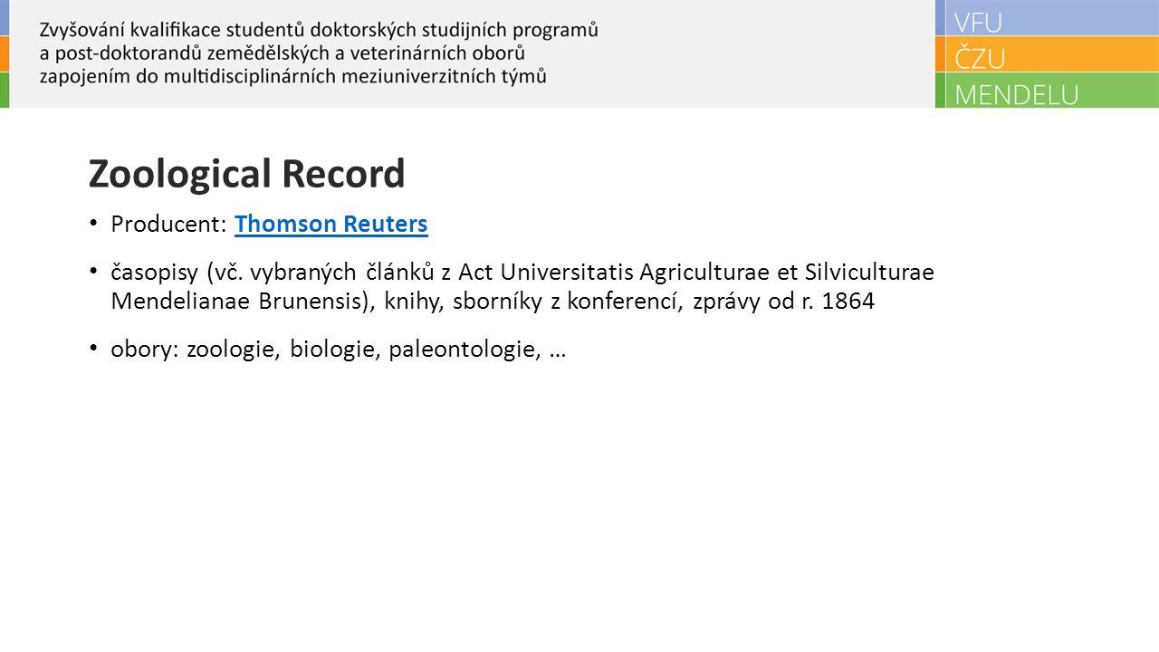 Zoological Record Producent: Thomson ReutersThomson Reuters časopisy (vč. vybraných článků z Act Universitatis Agriculturae et Silviculturae Mendelian