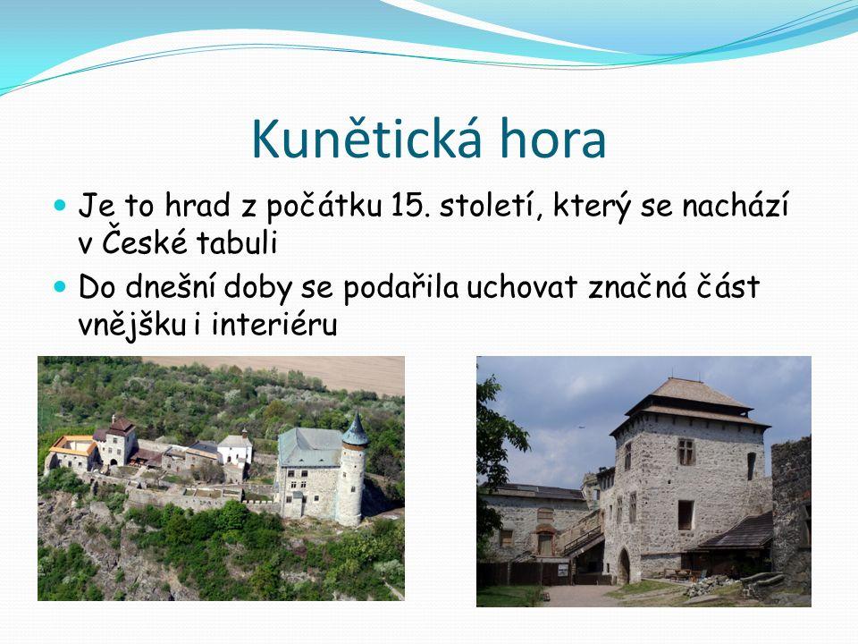 Kunětická hora Je to hrad z počátku 15.