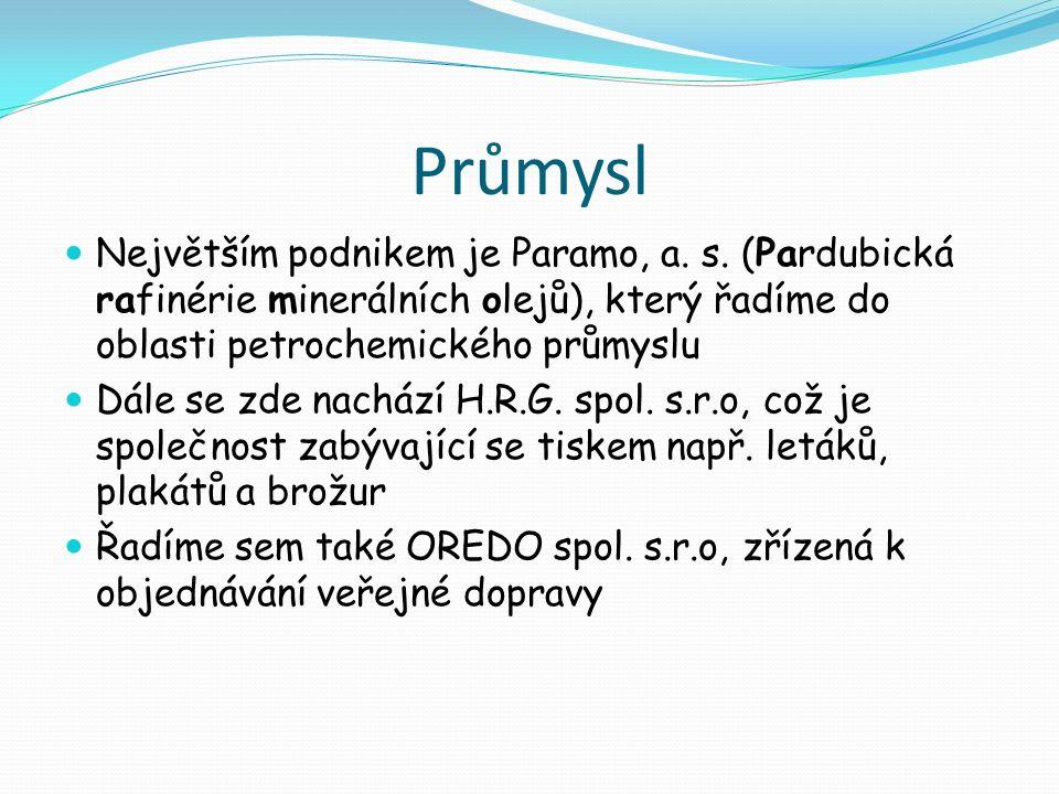 Průmysl Největším podnikem je Paramo, a. s.