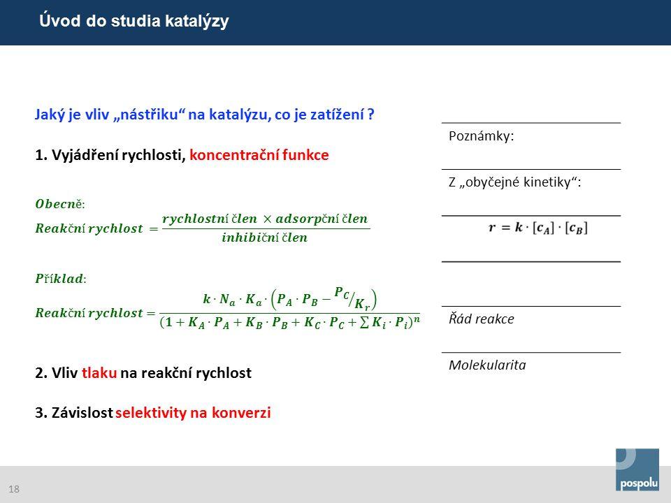"""Poznámky: Z """"obyčejné kinetiky : Řád reakce Molekularita Úvod do studia katalýzy 18"""