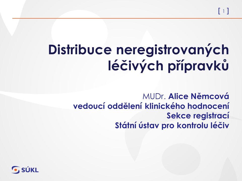 [ 1 ] Distribuce neregistrovaných léčivých přípravků MUDr.