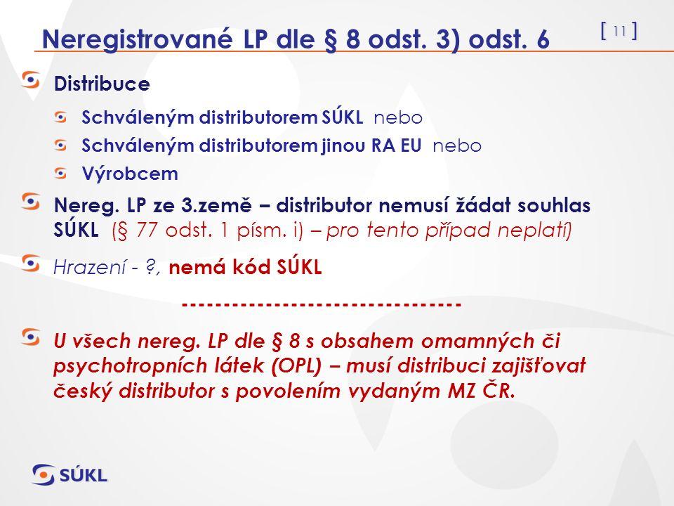 [ 11 ] Neregistrované LP dle § 8 odst. 3) odst.