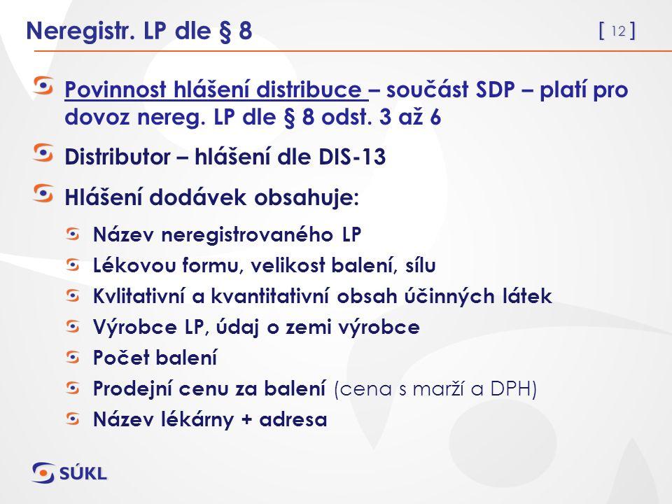 [ 12 ] Neregistr. LP dle § 8 Povinnost hlášení distribuce – součást SDP – platí pro dovoz nereg.